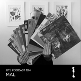 MaL - Behind The Stage podcast #104