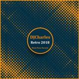 DJCharles - Retro 2018 (Monie Power Records & Exclusive Tracks)