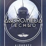 PODCAST live ANDROMEDA #TECHNO - AJPHOUSE