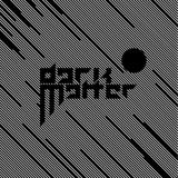 C.Series 01 Dark Matter