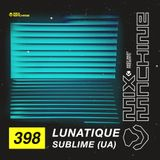 Mix Machine 398 w/ Lunatique Sublime