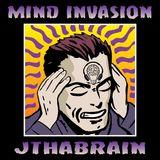 Mind Invasion 03 - JThaBrain