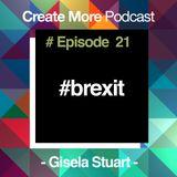 #Ep21 - Brexit Campaign - Gisela Stuart