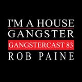 ROB PAINE | GANGSTERCAST 83