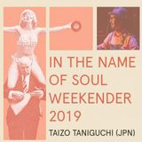 Taizo Taniguchi - Special mix for In The Name of Soul Weekender 2019