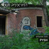 IN/OUT Podcast 009 - Pysh