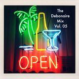 The Debonaire Mix | Vol. 05