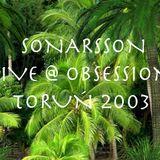 Sonarsson @ Obsession / Toruń 06.12.2003.