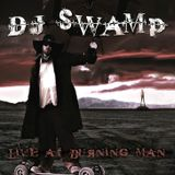 DJ SWAMP   LIVE AT BURNINGMAN
