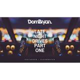 Late Night Drives 1  - Follow @DJDOMBRYAN