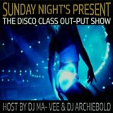 The Disco Class Out-Put Show.RP.98 Present By Dj Archiebold & Dj Ma-Vee-[Guest Set By King Jon's]