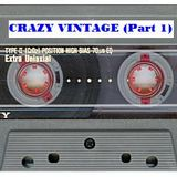 Crazy Vintage - Part 1 (original tape)