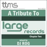 #061 - A Tribute To Large Records Chapter 2 - mixed by DJ ROG