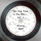 This One Time, in the 90's...Vol. 1