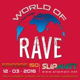 Slipmatt - World Of Rave #150