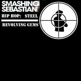 Smashing Sebastian pres. Hip Hop Steel Revolving Gems