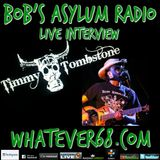 Bobs Asylum Whatever68 Radio interview with Timmy Tombstone recorded live 4/3/17