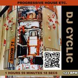 DJ Cyclic show 71 - progressive house (etc) 1 hours 59 minutes 18 Seconds