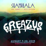 Shambhala Mix  Series 2015 - GREAZUS (Summer 2015)