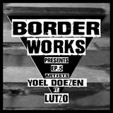 BorderWorks - EP 5 (Yoel Doezen ft. Lutzo)