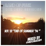 The Land Of Funk | Box Deep | House Sessions |VOL 12 | End Of Summer 2014 |mixed by @Butchkassidy