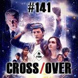 Cross/Over #141 : Ready Player One / Peter Gabriel / 30 ans et vierge / Kill or be killed