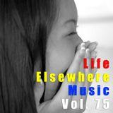 Life Elsewhere Music Vol 75
