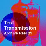 Test Transmission Archive Reel 21
