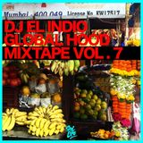 DJ EL INDIO GLOBAL HOOD MIXTAPE VOL 7
