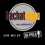 Bachatongu live Mix by Dj Pele