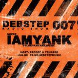 DEBstep radio show level 007 w/ iamyank