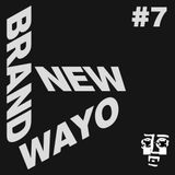 Brand New Wayo Vol. 7