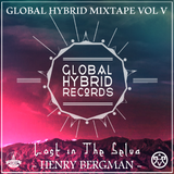 Henry Bergman - Lost in The Selva (Global Hybrid Mixtape Vol.5)