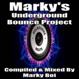 Marky Boi - Marky's Underground Bounce Project