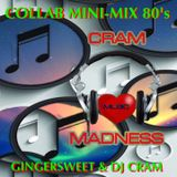 Collab Mini-Mix 80's ~ GingerSweet & DJ CRAM
