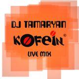 Dj Tamaryan–Kofein Podcast (Live)