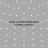 Boredom is Deep and Mysterious (Soundtrack Mix)