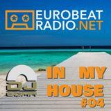 IN MY HOUSE #04 - EUROBEAT RADIO