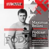 SUB CULT Podcast 02 - Maximus Bellini