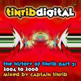 History Of Tinrib Part 3 (2004-2008) - Mixed By Captain Tinrib 2013