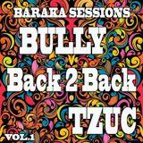 Bully B2B Tzuc - Baraka Session Vol.1