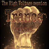 The High Voltage session  (23) Trance  ♧ Dj:M●Hani ♧