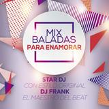Mix Baladas Para Enamorar By Star Dj Ft Dj Frank