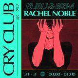 Cry Club w/ BURU, Brim & Rachel Noble - 31st March 2018