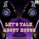 LETS TALK ABOUT HOUSE