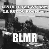 Les Interviews BAM @ la Rue du Rock 2019 : BLMR