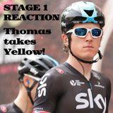 THOMAS takes Yellow: Reaction to stage 1 of the Tour de France