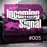 005# ELITIST presents INCOMING SIGNAL