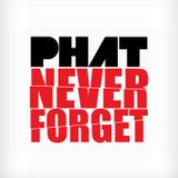 Phat: Never Forget
