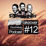 #12 - Exclusive Takeover By Douchebag